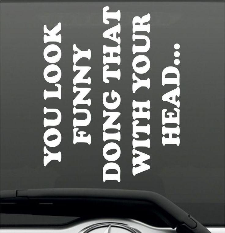 You Look Funny Doing That Bumper Sticker Vinyl Decal Jeep Honda Joke Prank Humor