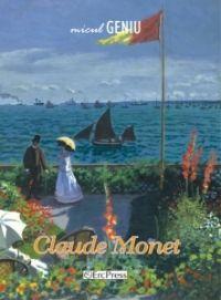 Micul geniu, nr. 5 - Claude Monet (carte + DVD); Un modest omagiu pentru cei care, inca din copilarie, si-au dedicat viata picturii, muzicii si stiintei, lasand posteritatii inestimabile valori!