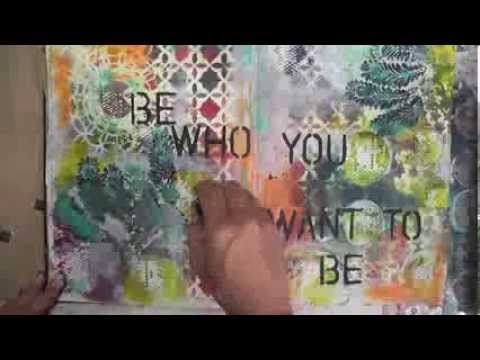Limor Webber - Mixed Media Friday - Art Journal Tutorial - YouTube; this is about layering stencils; one of the best I've seen.   I'm new to art journaling and I learned so much...