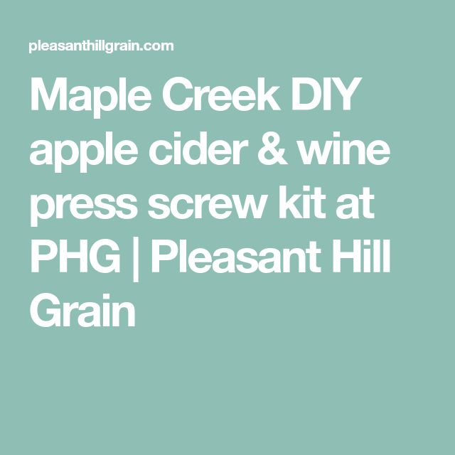 Maple Creek DIY apple cider & wine press screw kit at PHG | Pleasant Hill Grain