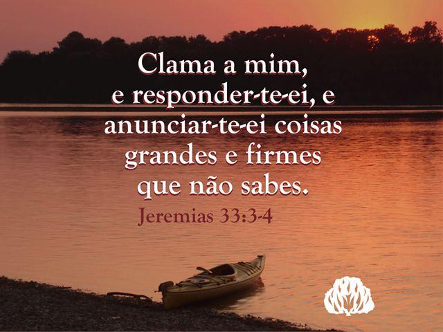 Jeremias 33:1-26 - CLAMA A MIM E RESPONDER-TE-EI. ~ JAMAIS DESISTA!