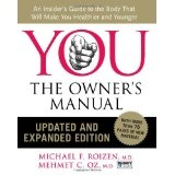 YOU: The Owner's Manual, Updated and Expanded Edition: An Insider's Guide to the Body that Will Make You Healthier and Younger (Hardcover)By Mehmet C. Oz