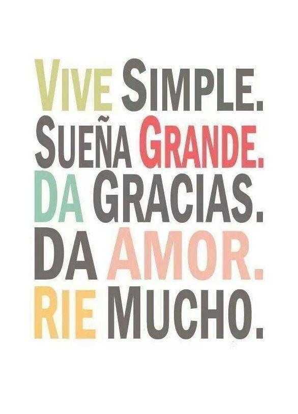 """Vive simple, sueña grande, da gracias, da amor, ríe mucho"". | Pensamientos positivos cortos. | Frases positivas de motivación. | #actitudpositiva #frasesdeamor"