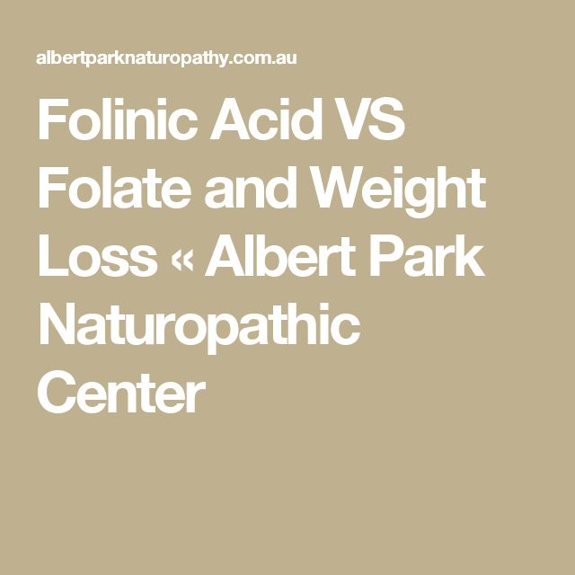 Folinic Acid VS Folate and Weight Loss « Albert Park Naturopathic Center