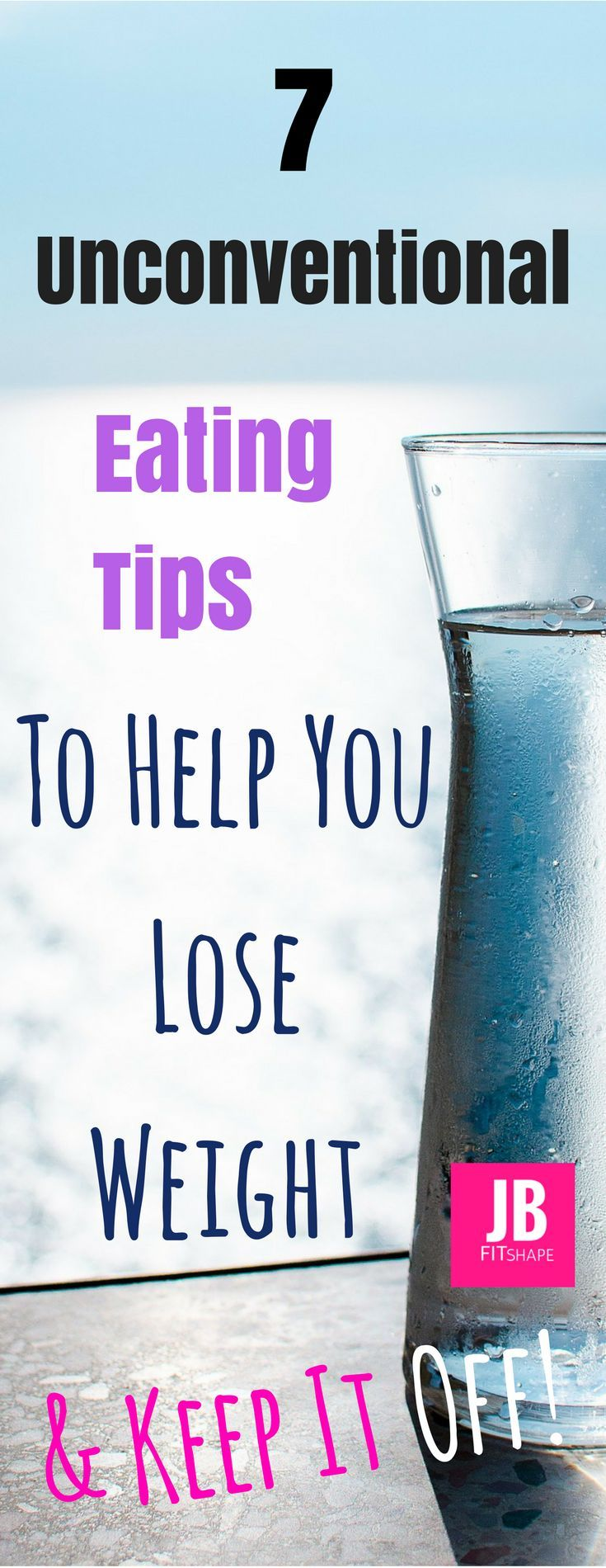 7 Unconventional Eating Tips to Help You Lose Weight & Keep It Off!  #weightloss#dietplan#eatingtips#loseweightandkeepitoff https://jbfitshape.wordpress.com/2017/12/01/7-unconventional-eating-tips-to-help-you-lose-weight-keep-it-off/