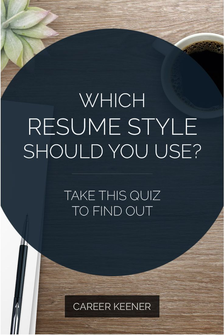 Take this quiz to learn which resume style is best for your situation - Chronological, combination or functional.