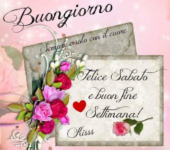 139 best buongiorno e buon sabato images on pinterest for Buon sabato sera frasi