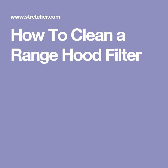 How To Clean a Range Hood Filter