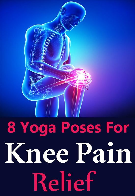 8 Yoga Poses For Knee Pain Relief | Styles Of Living