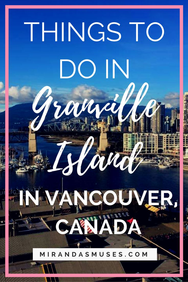 Things to do in Granville Island in Vancouver, Canada