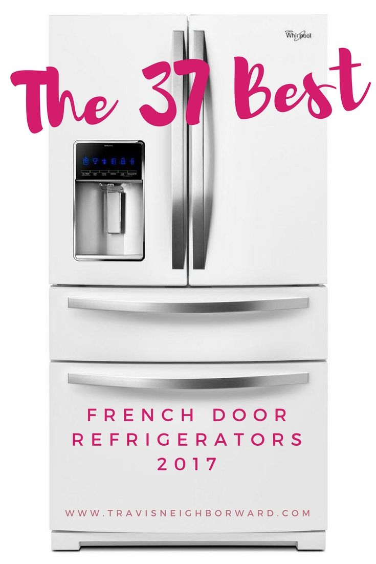 These French door refrigerators are the best of the best for 2017. I did in-depth research into top reviews and ratings across the Web.