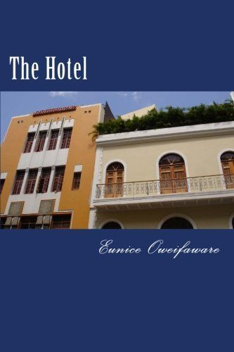 The Hotel by Eunice Oweifaware, http://www.amazon.co.uk/dp/1493580965/ref=cm_sw_r_pi_dp_nG1Dsb0BCPNC3