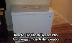 Turn An Old Chest Freezer Into An Extremely Energy Efficient Refrigerator