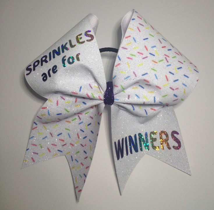 Sprinkles are for Winners cheer bow by DistinctlyDragonfly on Etsy https://www.etsy.com/listing/458692716/sprinkles-are-for-winners-cheer-bow