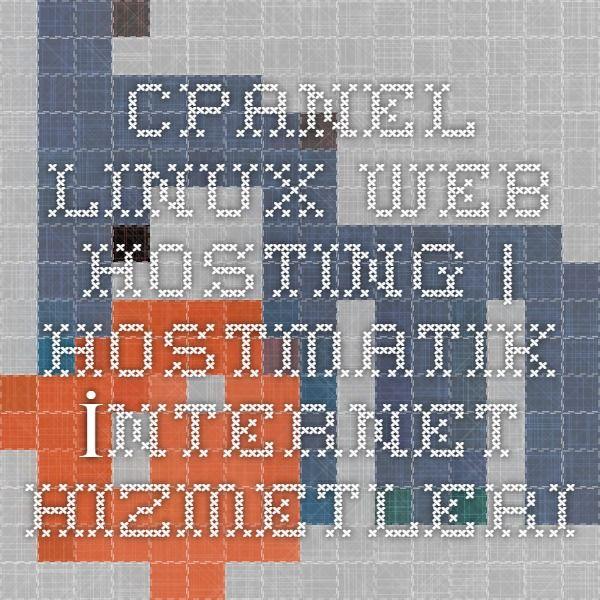 Cpanel Linux Web Hosting | Hostmatik İnternet Hizmetleri  http://www.hostmatik.com.tr/linux_hosting.php