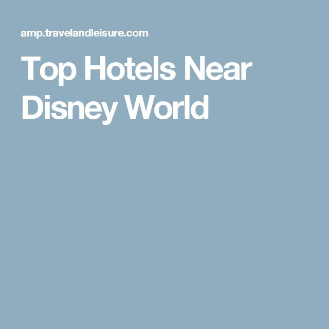 Top Hotels Near Disney World