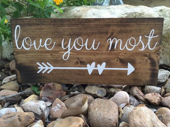 Love you most! Sweet gift for any occasion. This is a real wood sign. There is no such thing as a perfect piece of wood. Wood has natural imperfections such as knots, holes and/or scratches. I dont try to hide these. They add character to your piece, making it a one of a kind. All my