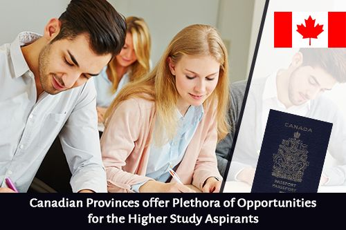 Canadian Provinces offer Plethora of Opportunities for the Higher Study Aspirants