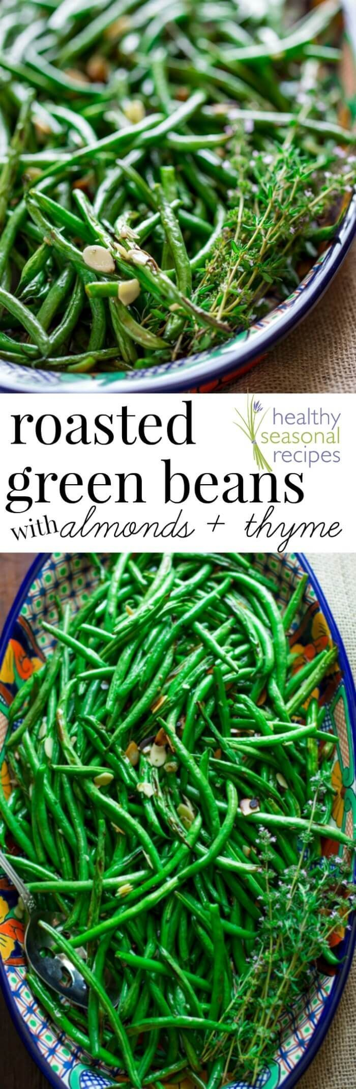 Classic Roasted Green Beans with Almonds and Thyme. Simple and delicious for an easy summer side dish or for Thanksgiving. @healthyseasonal