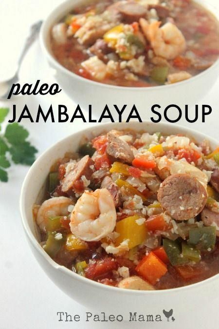 Paleo Jambalaya Soup from The Paleo Mama!!!