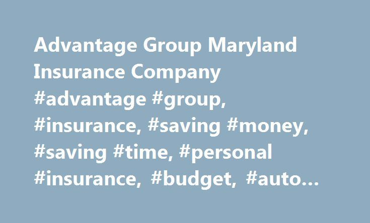 Advantage Group Maryland Insurance Company #advantage #group, #insurance, #saving #money, #saving #time, #personal #insurance, #budget, #auto #insurance http://china.nef2.com/advantage-group-maryland-insurance-company-advantage-group-insurance-saving-money-saving-time-personal-insurance-budget-auto-insurance/  # Advantage Group Ins. Maryland Business Personal Insurance: Time to Save Some Money. Your evolving insurance needs call for an insurance agency you can count on. The Advantage Group…