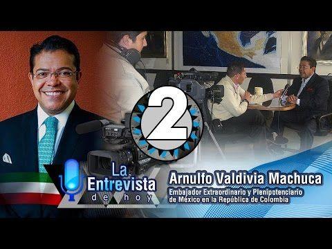 ¿Por qué embajador? En La Entrevista con: Arnulfo Valdivia Machuca