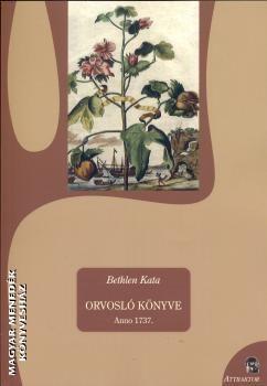 Bethlen Kata orvosló könyve-Bethlen Kata-Hagyomány-Attraktor-Könyv-Magyar Menedék Könyvesház -- könyv könyvesbolt könyvrendelés könyváruház