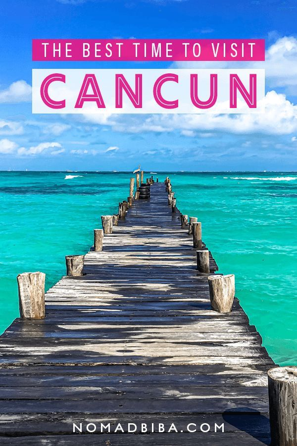 When Is The Best Time To Visit Cancun Nomadbiba Visit Cancun Mexico Travel Caribbean Travel