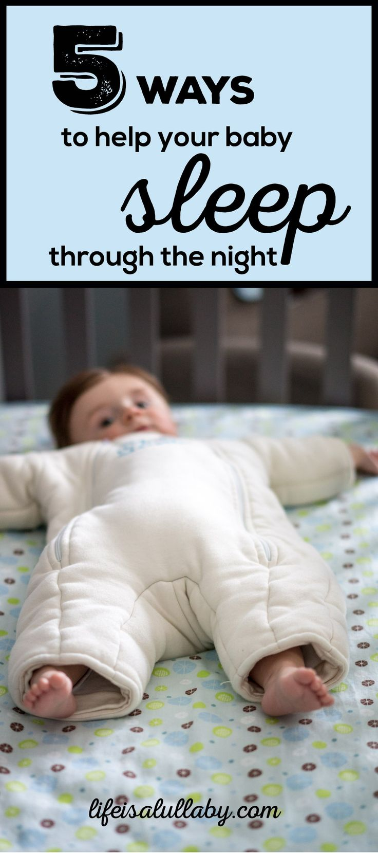 5 ways to help your baby sleep through the night - lifeisalullaby.com @jesakin  this sleep suit is what I was telling you about!
