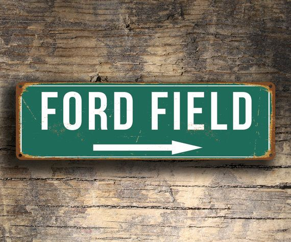FORD FIELD SIGN,Vintage style composite alum metal Ford Field Stadium Sign,Ford Field Stadium Sign,Ford Field Stadium home of Detroit Lions
