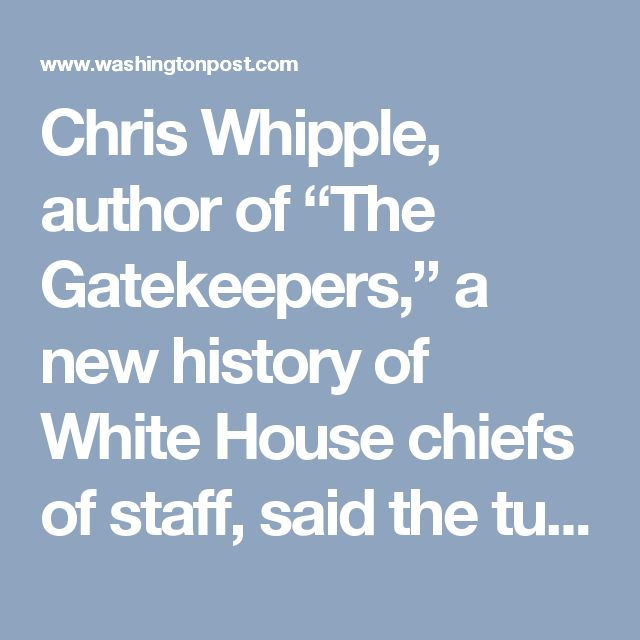 """Chris Whipple, author of """"The Gatekeepers,"""" a new history of White House chiefs of staff, said the tumult inside Trump's White House — and the president's lack of a coherent message or vision for his policy agenda — inhibits his ability to enforce party discipline in Congress."""