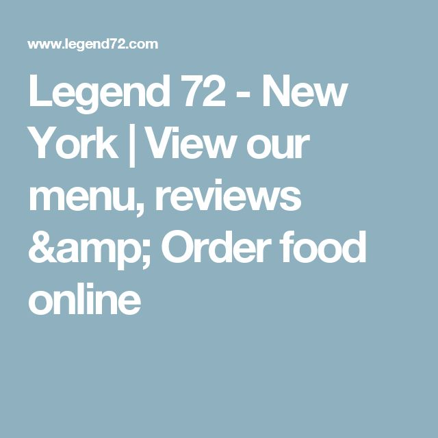 Legend 72  - New York  | View our menu, reviews & Order food online