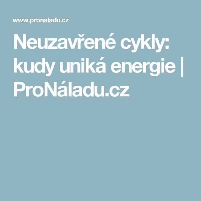 Neuzavřené cykly: kudy uniká energie | ProNáladu.cz