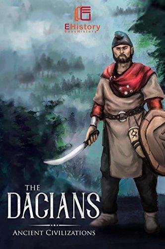 Ancient Civilizations: The Dacians (Easy History) by [Virtus Libris]