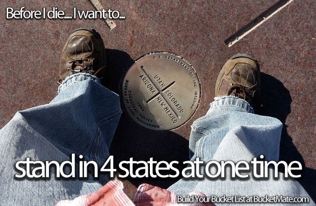 """Before I die, I want to...do pushups in four states at once!! """"Four Corners"""" UT, CO, AZ, NM!"""