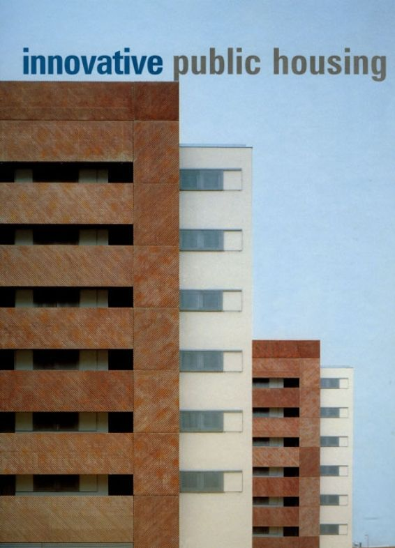 Innovative Public Housing. AD - Современное Социальное Жилье - 2005 - Портал ИнтерАктивной Архитектуры