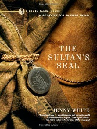 Kamil Pasha Series: The Sultan's Seal (2006) Jenny White #novel #mystery #istanbul #GreenHouseTaksim
