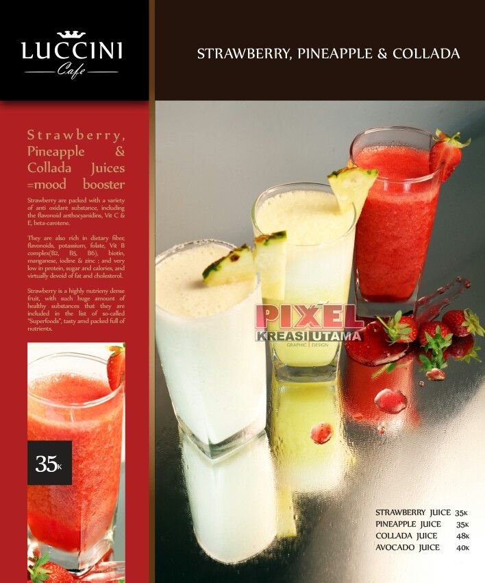 Juices : Strawberry, Pineapple & Collada
