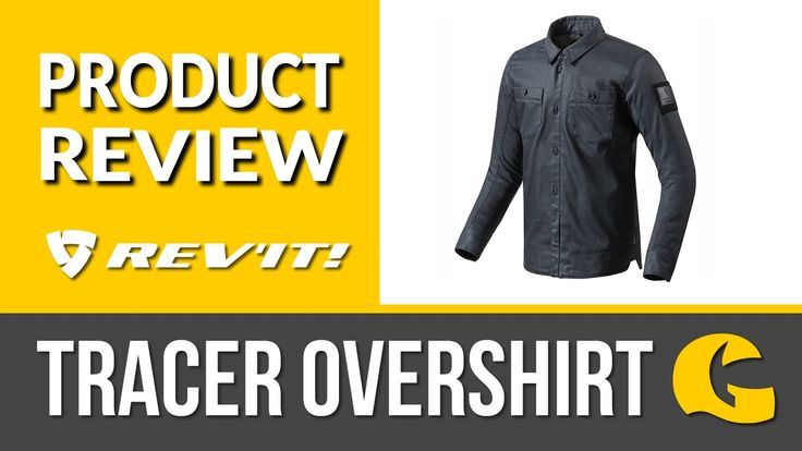 REV'IT! Tracer Cordura Overshirt Review @ GetGeared.co.uk | #GetGreatGear