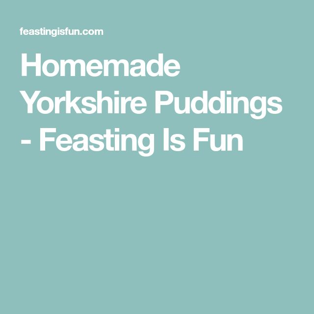 Homemade Yorkshire Puddings - Feasting Is Fun