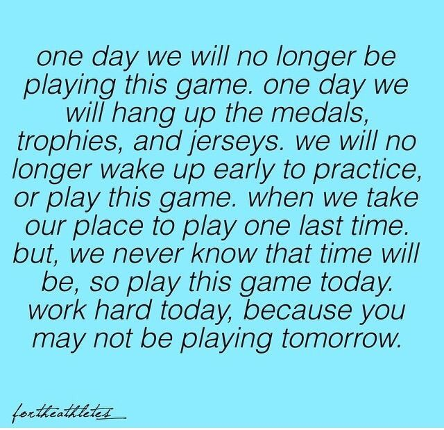 Love. Just remember this no matter how hard it is how many baskets you've made one day you will say goodbye and hope its not tomorrow but I hope you played your heart out everyday because it might be tomorrow you say goodbye to this wonderful sport.