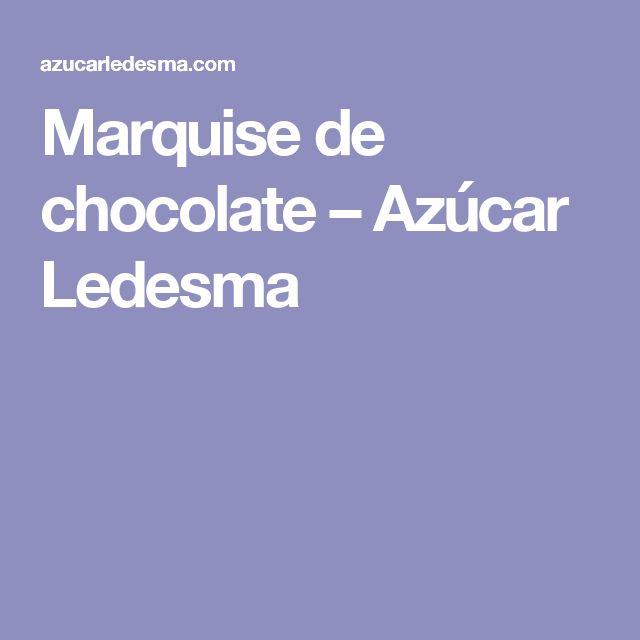 Marquise de chocolate – Azúcar Ledesma