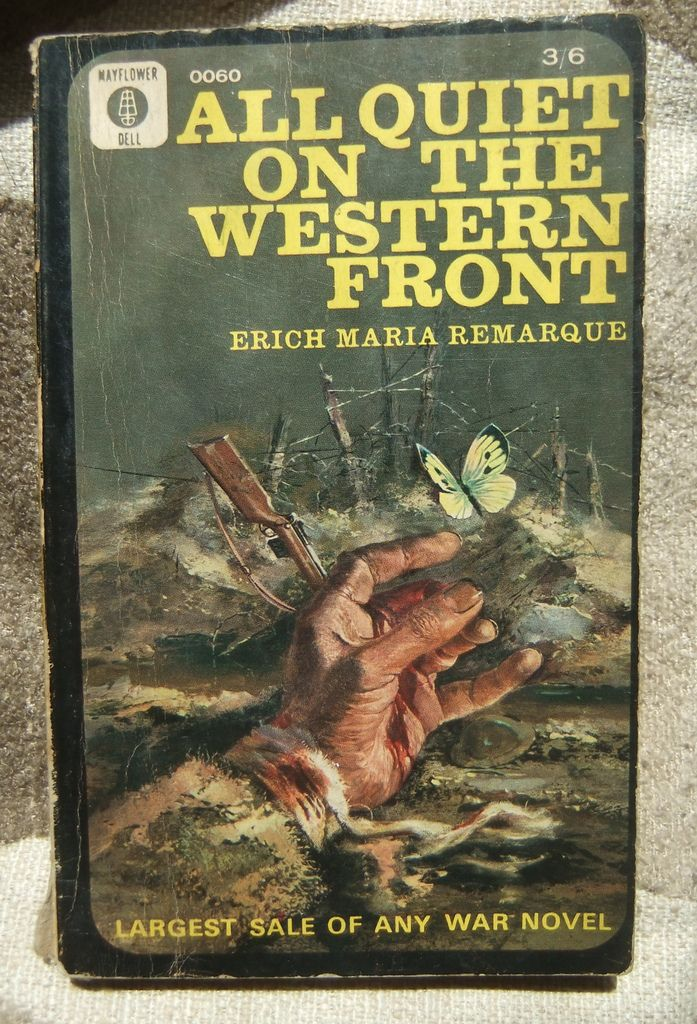 "All Quiet on the Western Front by Erich Maria Remarque. Mayflowe-Dell 1963.  Originally published as ""Im Westen nichts Neues"" in 1929."