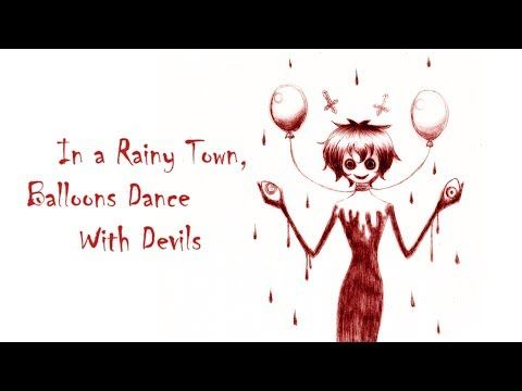 【ateotu】In a Rainy Town, Balloons dance with Devils(English) - YouTube one of my favorites to sing to