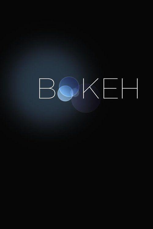 [[>>720P<< ]]@ Bokeh Full Movie Online 2017   Download  Free Movie   Stream Bokeh Full Movie Download free   Bokeh Full Online Movie HD   Watch Free Full Movies Online HD    Bokeh Full HD Movie Free Online    #Bokeh #FullMovie #movie #film Bokeh  Full Movie Download free - Bokeh Full Movie