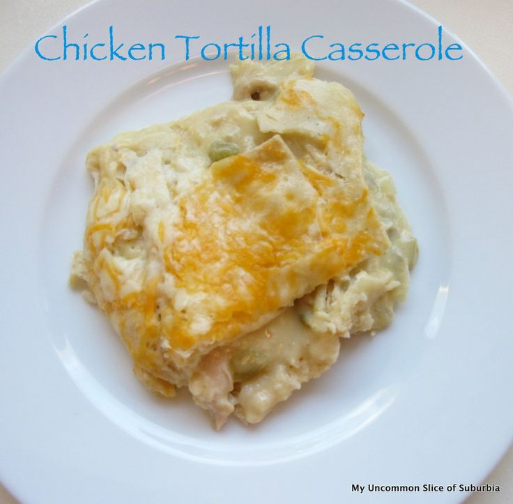 Super yummy Chicken Tortilla Casserole, easy to make and the kids love it.