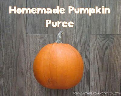 Spontaneously Creative: Homemade Pumpkin Puree
