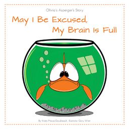 May I Be Excused, My Brain Is Full by Krista Preuss-Goudreault at the FriesenPress Bookstore