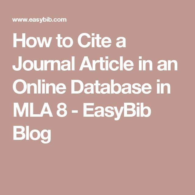 How to Cite a Journal Article in an Online Database in MLA 8 - EasyBib Blog