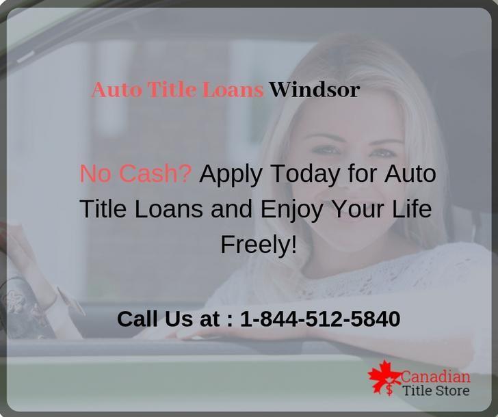Auto Title Loans Windsor Car Title Loan Title